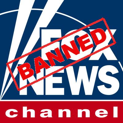 Fox News: Banned!